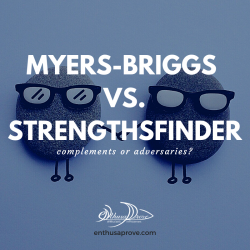 Myers-Briggs Type Indicator vs. StrengthsFinder: Complements or Adversaries?