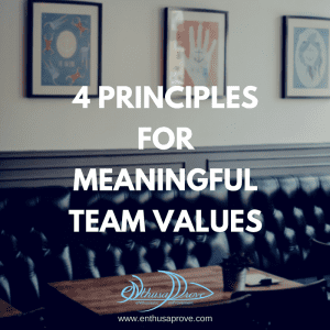 4 Principles for Meaningful Team Values