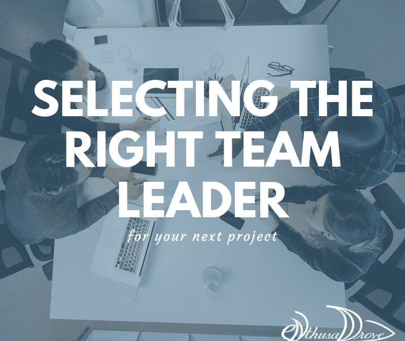 Selecting the Right Team Leader for a Project