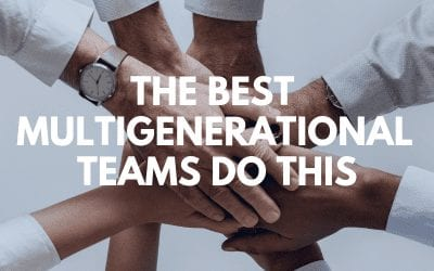 The Best Multigenerational Teams Do This