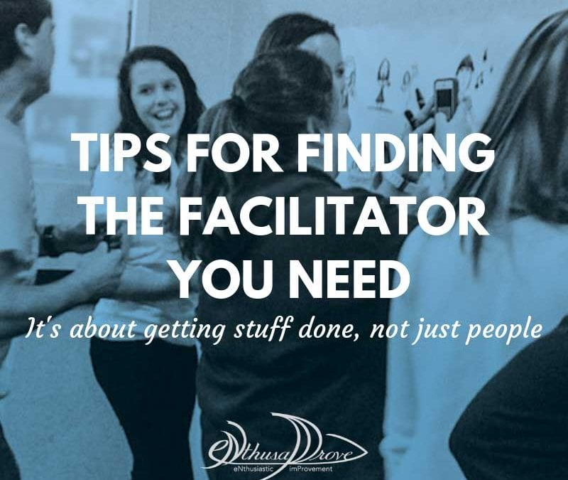 Facilitators – How to define the one your situation needs