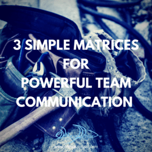 3 Simple Matrices for Powerful Team Communication