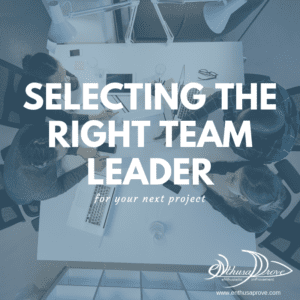 Selecting the Right Team Leader