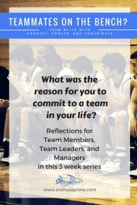 Team Building: Get off the Bench