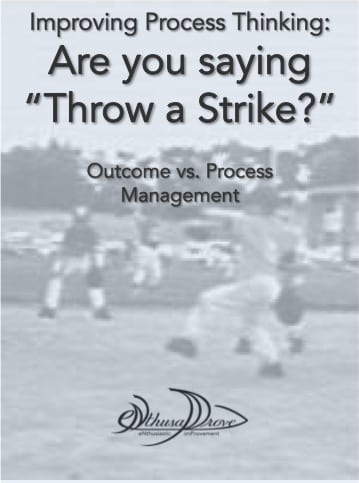 "Improving Process Thinking: Are you just saying ""throw a strike?"""