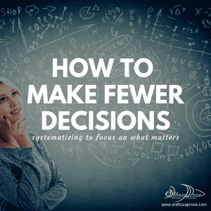 How to Make Fewer Decisions