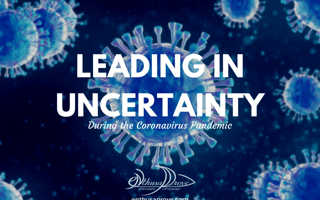 Leading in Uncertainty During the Coronavirus Pandemic