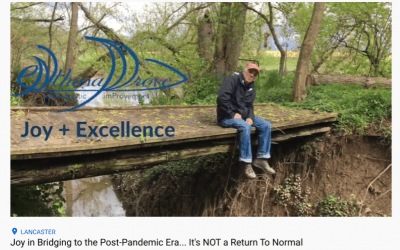 Joy in Bridging to the Next Era… It's Not a Return To Normal